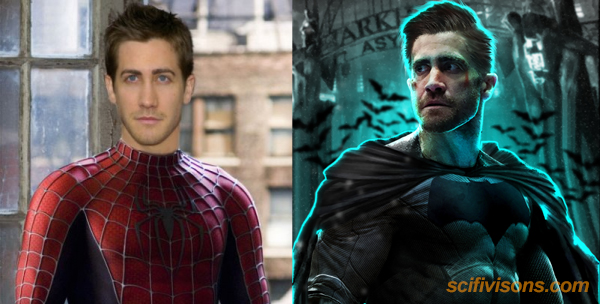 Jake Gyllenhaal as Spider-Man (and Batman)